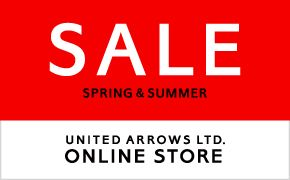 SALE SPRING & SUMMER UNITED ARROWS LTD. ONLINE STORE