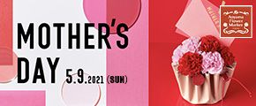 MOTHER'S DAY 5.9.2021(SUN)